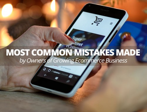 Most Common Mistakes Made by Owners of Growing Ecommerce Business