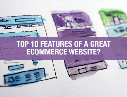 What Are The Top 10 Features Of A Great Ecommerce Website?